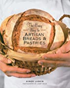 The Easy Way to Artisan Breads & Pastries by…