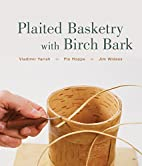 Plaited Basketry with Birch Bark by Vladimir…