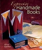 Expressive Handmade Books by Alisa Golden