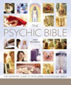 The Psychic Bible: The Definitive Guide to…