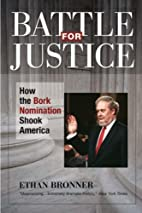 Battle for Justice: How the Bork Nomination…