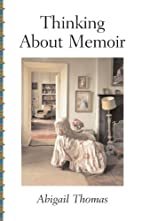 Thinking About Memoir (AARP) by Abigail…