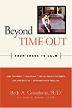Beyond Time-Out: From Chaos to Calm by Beth…