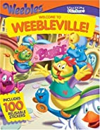 Storytime Stickers: WEEBLES: Welcome to…
