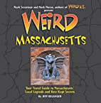 Weird Massachusetts: Your Travel Guide to…