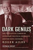 Dark Genius: The Influential Career of…