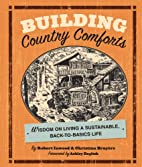 Building Country Comforts: Wisdom on Living…