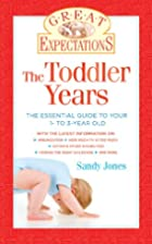 Great Expectations: The Toddler Years: The…