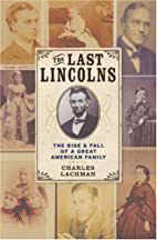 The Last Lincolns: The Rise & Fall of a…