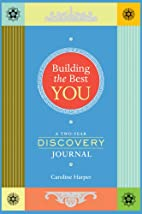 Building the Best You: A Two-Year Discovery…