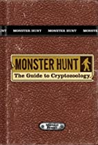 Monster Hunt: The Guide to Cryptozoology by…