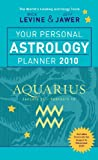 Levine, Rick: Your Personal Astrology Planner 2010: Aquarius