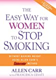 Carr, Allen: The Easy Way for Women to Stop Smoking: A Revolutionary Approach Using Allen Carr's Easyway Method