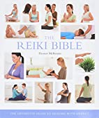 The Reiki Bible: The Definitive Guide to…