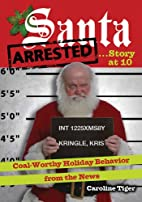 Santa Arrested . . . Story at 10:…