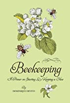 Beekeeping: A Primer on Starting & Keeping a…