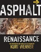 Asphalt Renaissance: The Pavement Art and…