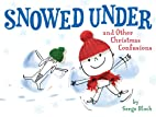 Snowed Under and Other Christmas Confusions…