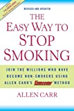 Carr, Allen: The Easy Way to Stop Smoking: Join the Millions Who Have Become Non-smokers Using Allen Carr's Easy Way Method