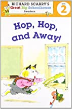 Hop, Hop, and Away! by Erica Farber