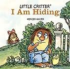 Little Critter® I Am Hiding (Little Critter…