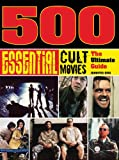 Eiss, Jennifer: 500 Essential Cult Movies: The Ultimate Guide