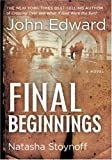 Edward, John: Final Beginnings