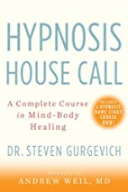 Hypnosis House Call: A Complete Course in…