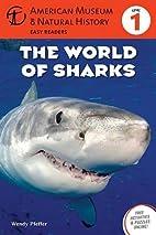 The World of Sharks: (Level 1) (Amer Museum…