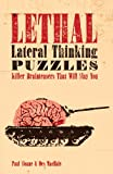 Sloane, Paul: Lethal Lateral Thinking Puzzles: Killer Brainteasers That Will Slay You