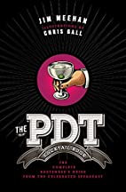 The PDT Cocktail Book: The Complete…
