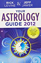 Your Astrology Guide 2012 by Rick Levine