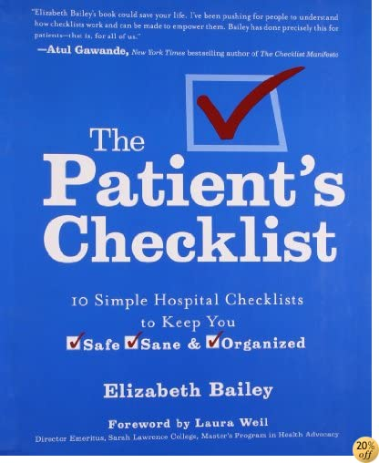 The Patient's Checklist: 10 Simple Hospital Checklists to Keep you Safe, Sane & Organized