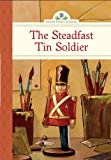 Olmstead, Kathleen: The Steadfast Tin Soldier (Silver Penny Stories)