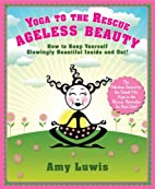 Yoga to the Rescue: Ageless Beauty: How to…