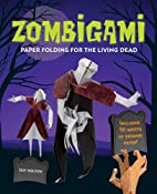Zombigami: Paper Folding for the Living Dead…