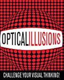 Brandreth, Gyles: Optical Illusions: Challenge Your Visual Thinking!