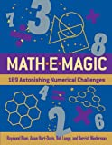Blum, Raymond: Mathemagic: 169 Astonishing Numerical Challenges