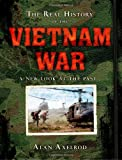 Axelrod, Alan: The Real History of the Vietnam War: A New Look at the Past (Real History Series)