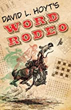 David L. Hoyt's Word Rodeo by David L. Hoyt