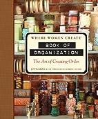 Where Women Create: Book of Organization:…