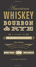 American Whiskey, Bourbon & Rye: A Guide to…