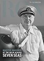 Master Mariner, At the Helm Across Seven…