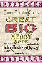 Elinor Goulding Smith's Great Big Messy…