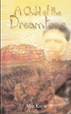 A Child of the Dreamtime by Alan Knox