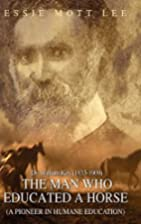 The Man Who Educated A Horse (A Pioneer in…