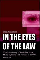 In the Eyes of the Law: The True Story of…