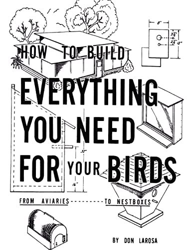how-to-build-everything-you-need-for-your-birds-from-aviaries-to-nestboxes