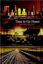 Time to Go Home by Jennifer Baylor