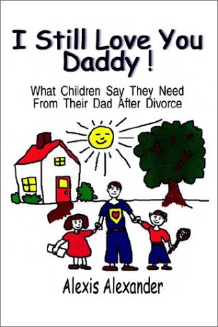 i-still-love-you-daddy-what-children-say-they-need-from-their-dads-after-divorce